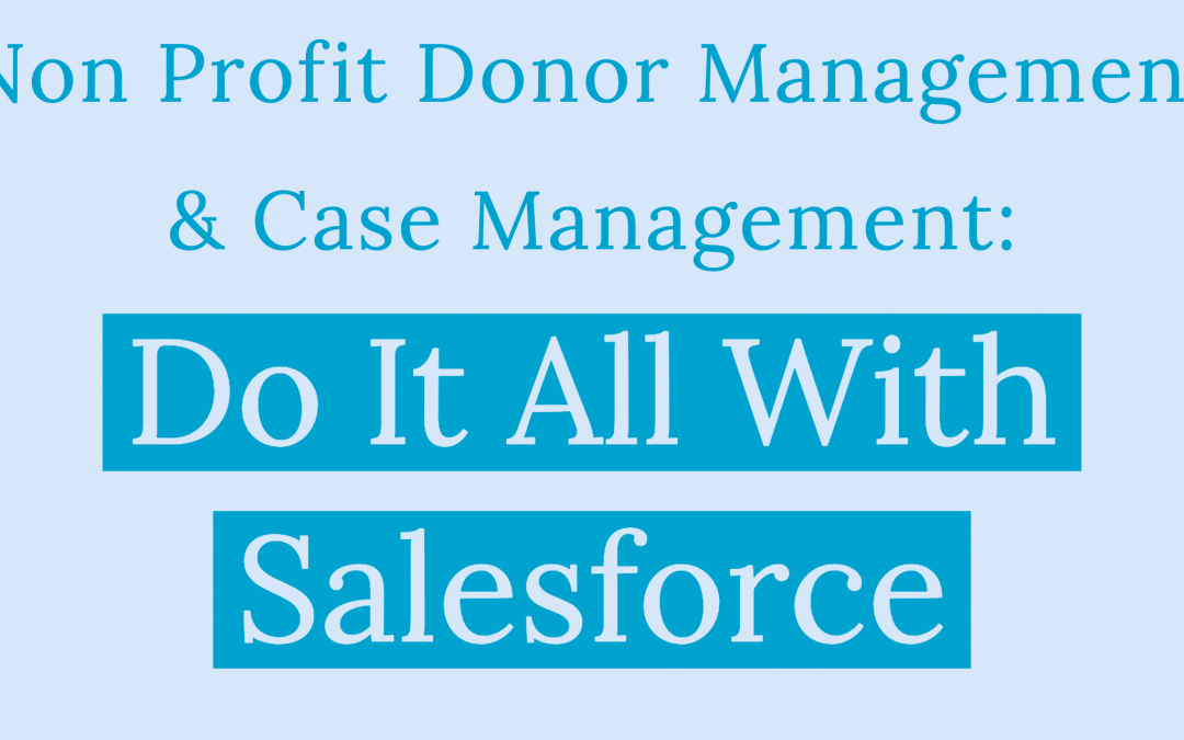 Why Salesforce is the Best Solution for Nonprofit Management
